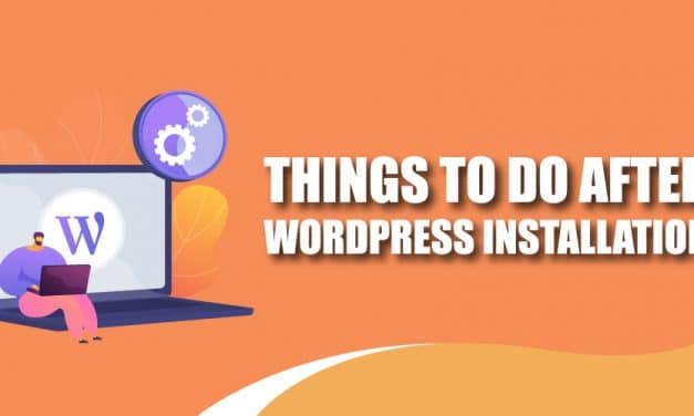 8 Things To Do After WordPress Installation